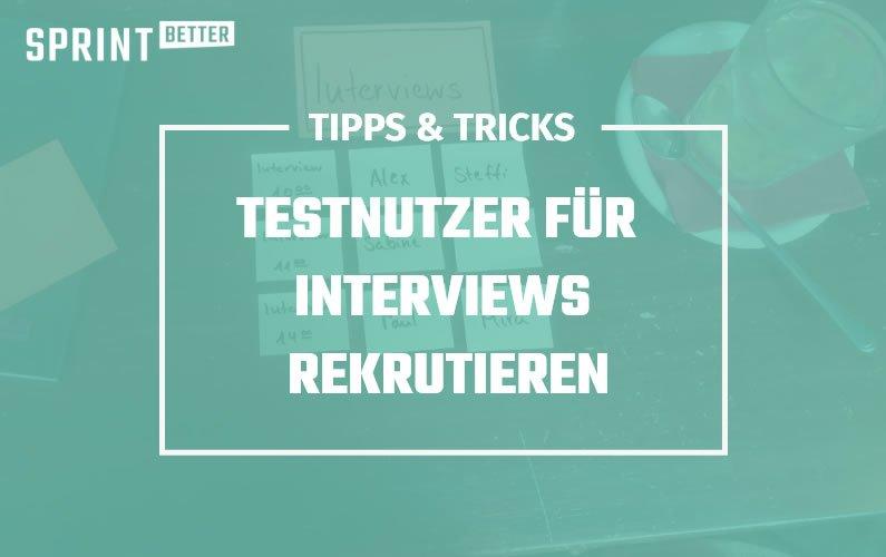 Testnutzer für Interviews rekrutieren
